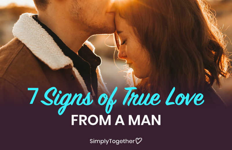 7 Signs Of True Love From A Man - SimplyTogether